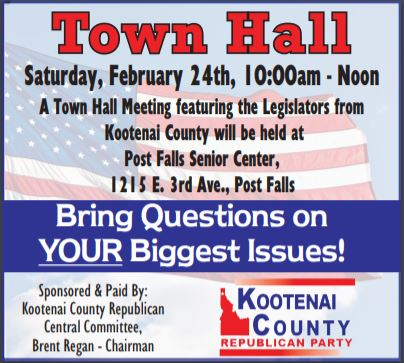Kootenai County town hall in Post Falls – Saturday, Feb. 24 – for Legislative Districts 2, 3 & 4
