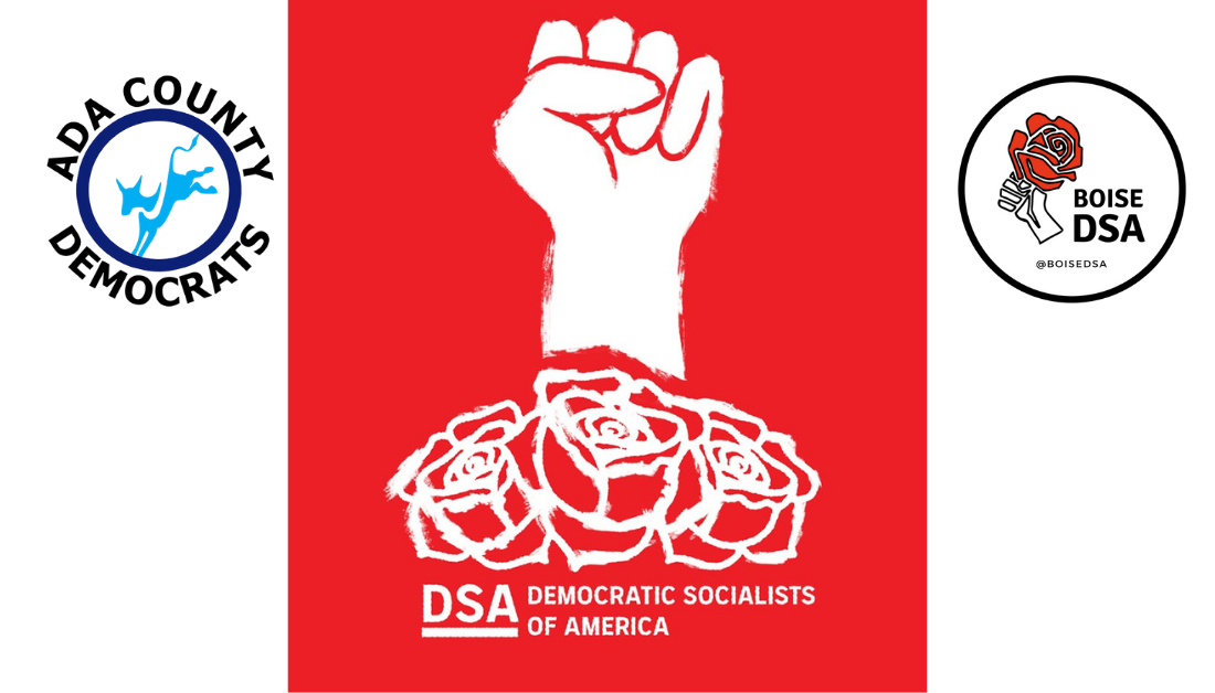 "Ada County Democrats Welcome Democratic Socialists of America to their ""Progressive Festival"""
