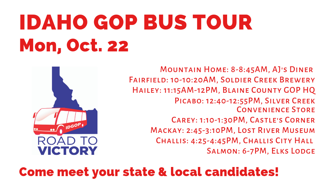 Monday, Oct. 22 – Day 5 of Idaho GOP Bus Tour! Mountain Home, Fairfield, Hailey, Picabo, Carey, Mackay, Challis, Salmon