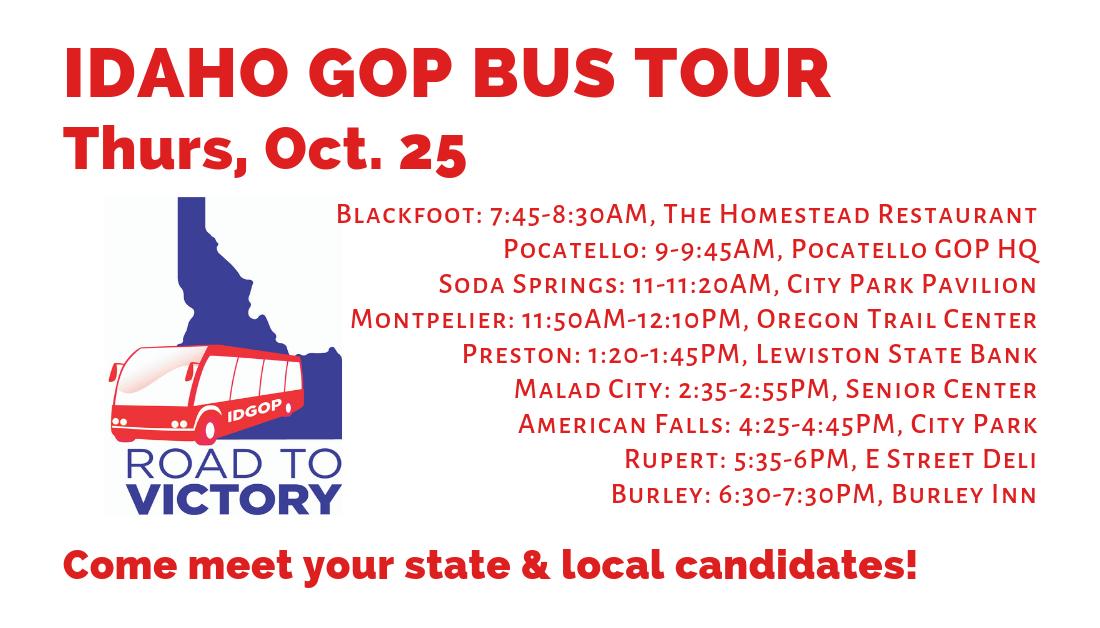 Thursday, Oct. 25: Day 8 of the Idaho GOP Bus Tour! Blackfoot, Pocatello, Soda Springs, Montpelier, Preston, Malad City, American Falls, Rupert, Burley
