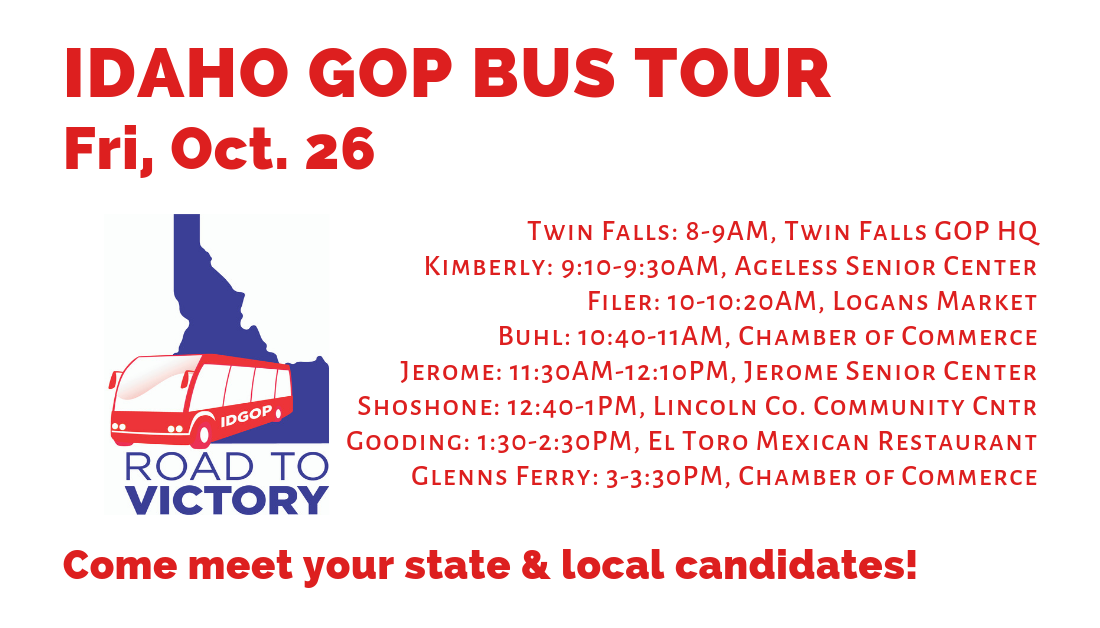 Friday, Oct. 26: Day 9 of the Idaho GOP Bus Tour! Twin Falls, Kimberly, Filer, Buhl, Jerome, Shoshone, Gooding, Glenns Ferry
